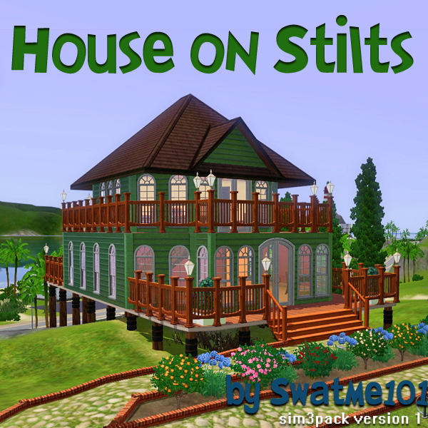 How To Build A House On Stilts Sims