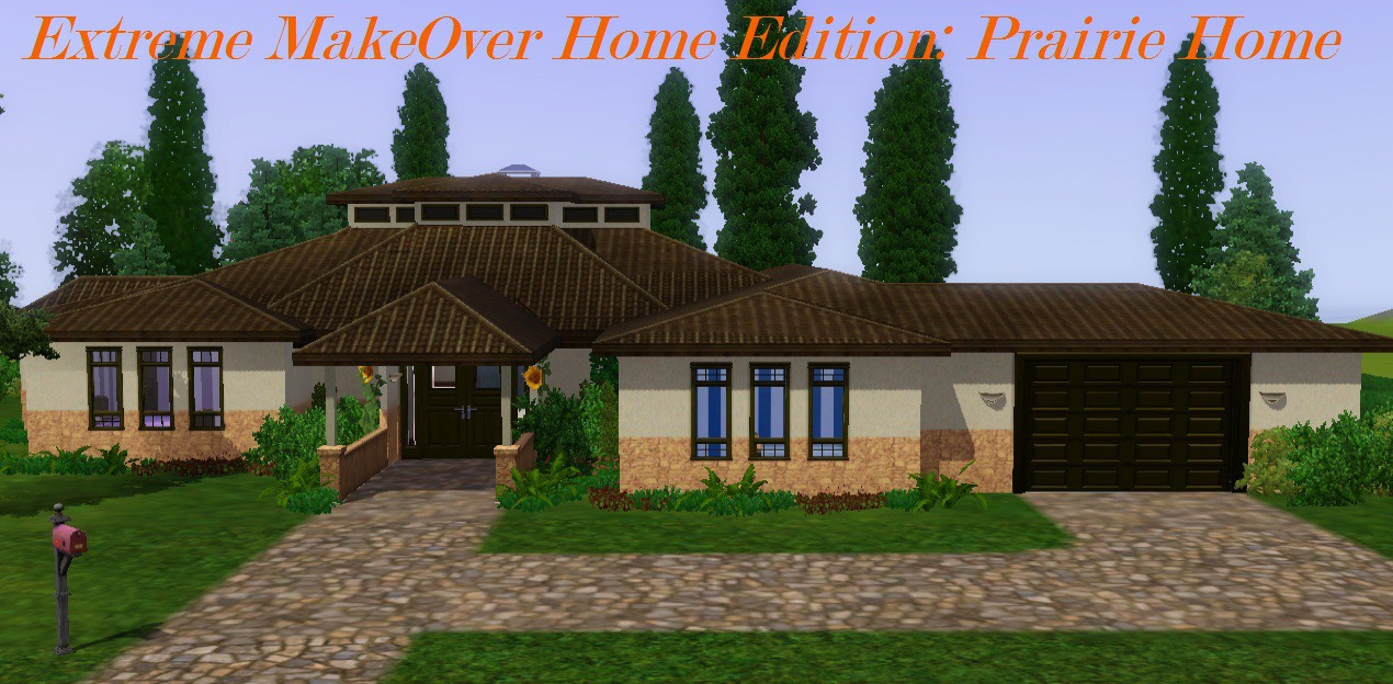 Mod the sims extreme makeover home edition prairie home for Extreme makeover home edition house plans