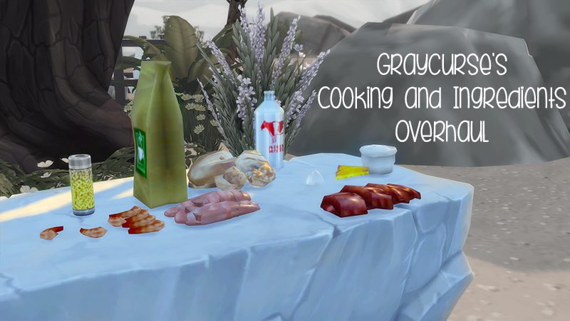 Mod The Sims - GrayCurse's Cooking & Ingredients Overhaul