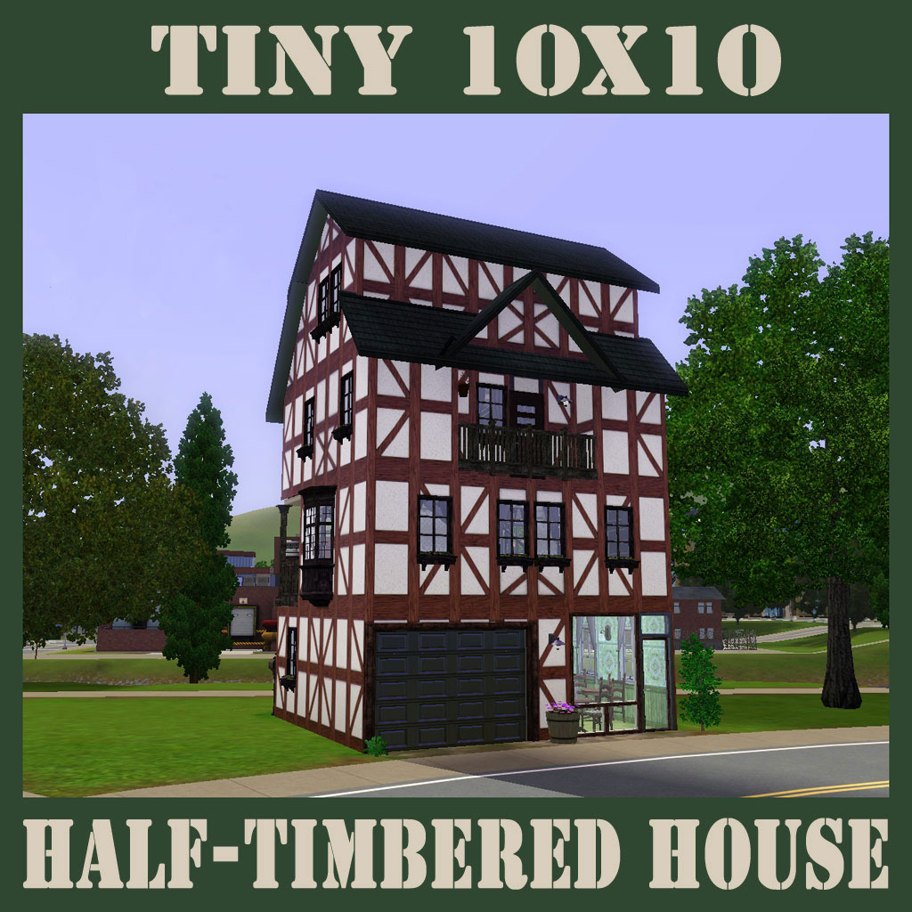 Mod The Sims Tiny Half Timbered House for two Sims