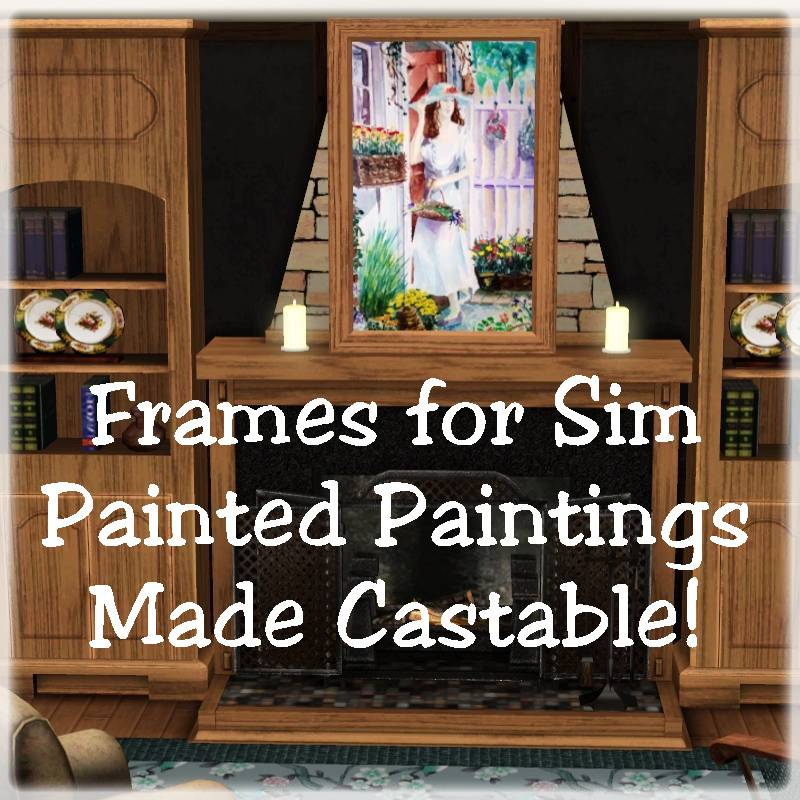 Mod The Sims - Sim Painted Painting Frames Made Castable!