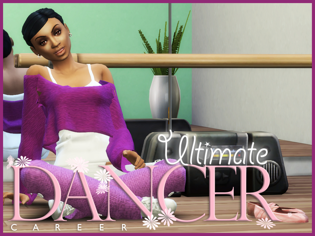 Mod The Sims - Ultimate Dancer Career **TESTED WITH 12/20/18 PATCH**