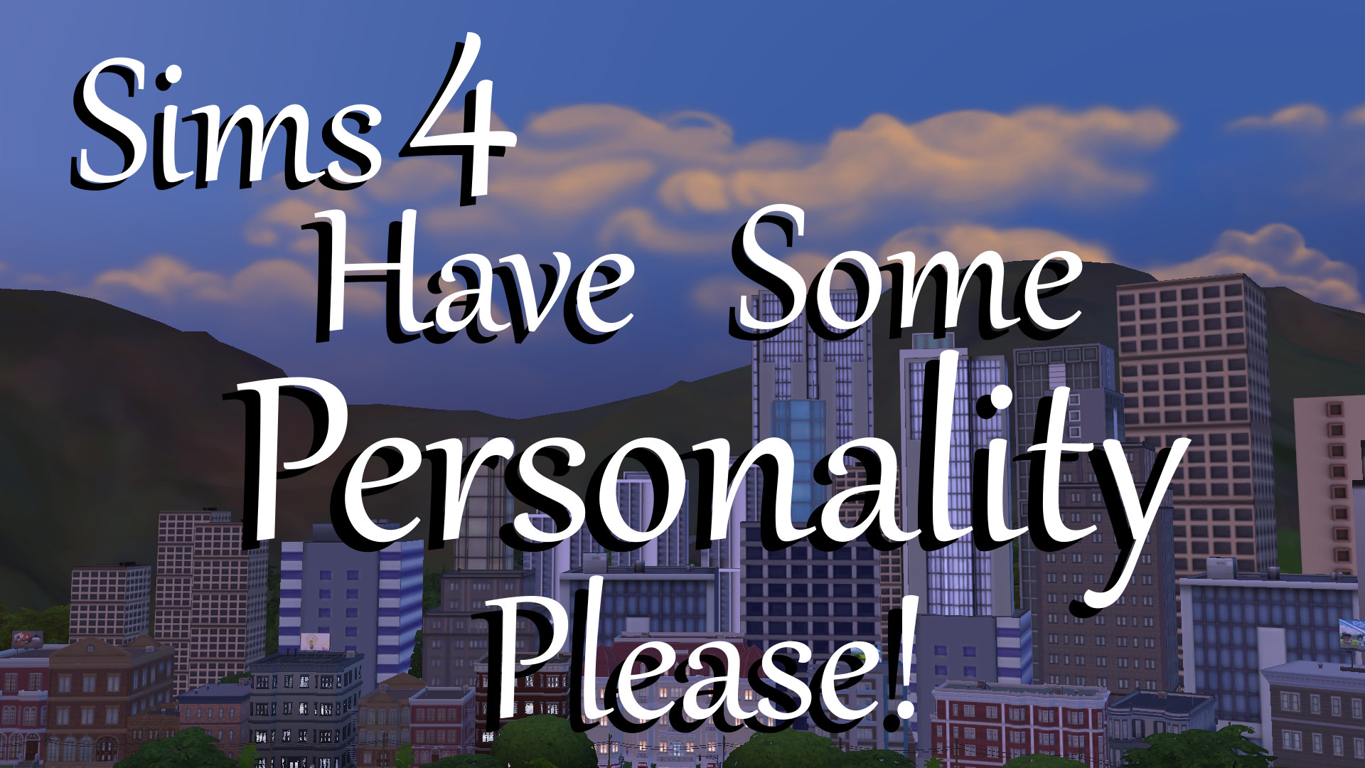 Mod The Sims - Have Some Personality Please!