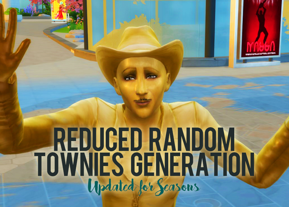 Mod The Sims - (CURRENTLY BROKEN) Reduced Random Townies Generation